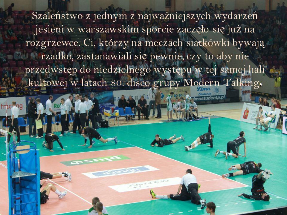 Szale ń stwo z jednym z najwa ż niejszych wydarze ń jesieni w warszawskim sporcie zacz ęł o si ę ju ż na rozgrzewce.
