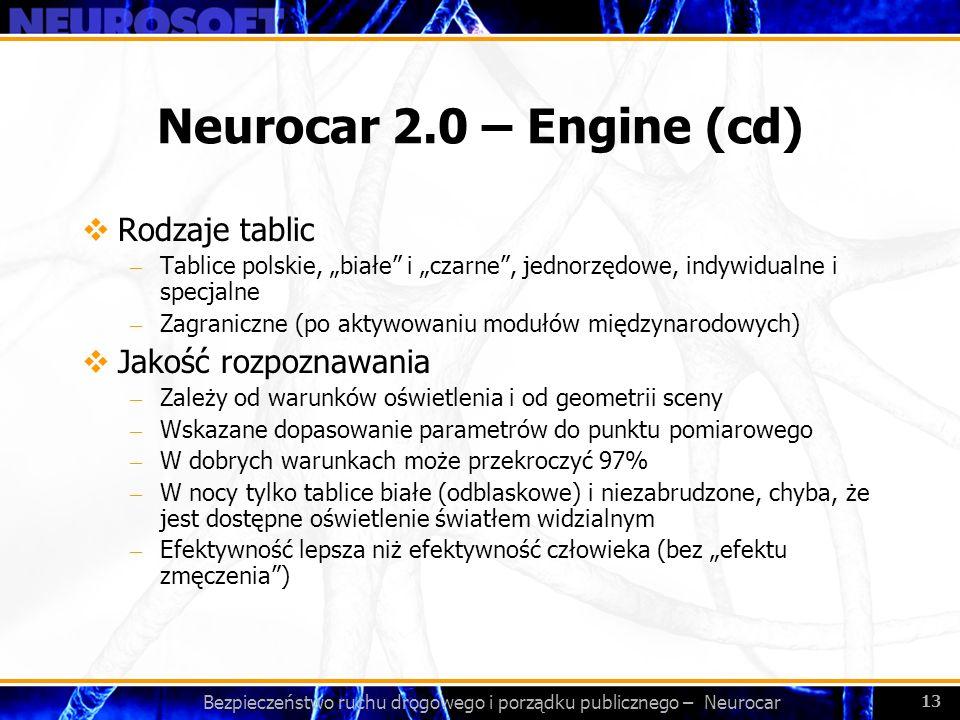 Bezpieczeństwo ruchu drogowego i porządku publicznego – Neurocar 13 Neurocar 2.0 – Engine (cd) Rodzaje tablic – Tablice polskie, białe i czarne, jedno