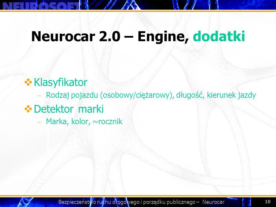 Bezpieczeństwo ruchu drogowego i porządku publicznego – Neurocar 18 Neurocar 2.0 – Engine, dodatki Klasyfikator – Rodzaj pojazdu (osobowy/ciężarowy),