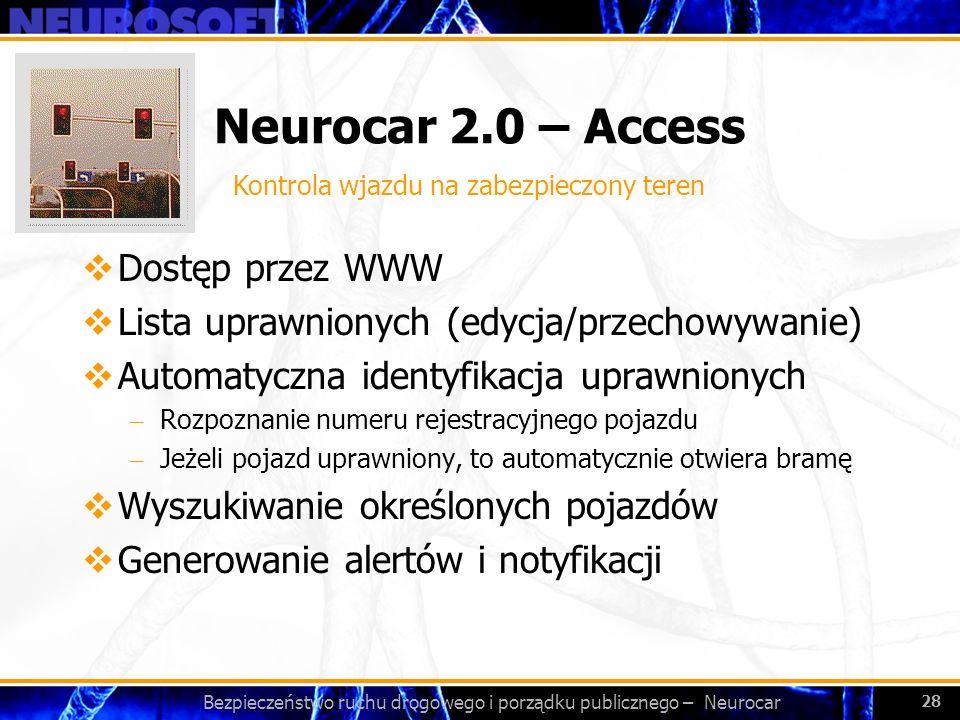 Bezpieczeństwo ruchu drogowego i porządku publicznego – Neurocar 28 Neurocar 2.0 – Access Dostęp przez WWW Lista uprawnionych (edycja/przechowywanie)