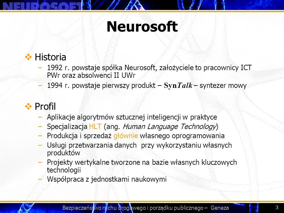 Bezpieczeństwo ruchu drogowego i porządku publicznego – Geneza 3 Neurosoft Historia –1992 r. powstaje spółka Neurosoft, założyciele to pracownicy ICT