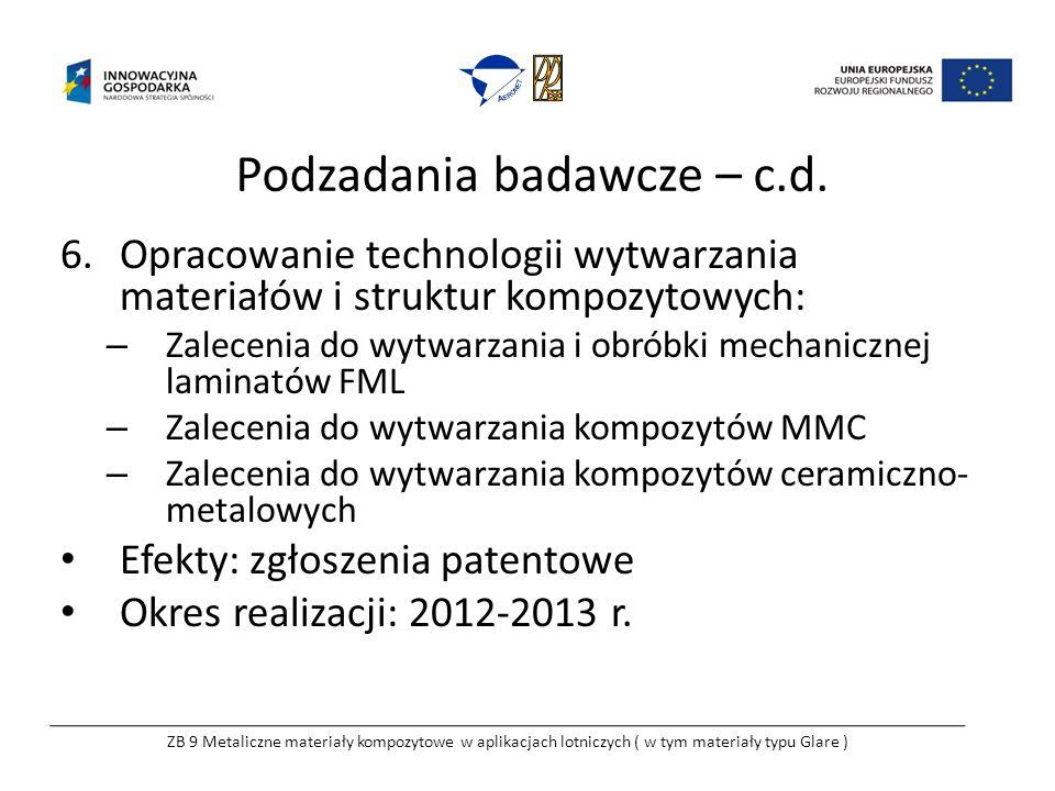 Podzadania badawcze – c.d. 6.Opracowanie technologii wytwarzania materiałów i struktur kompozytowych: – Zalecenia do wytwarzania i obróbki mechaniczne