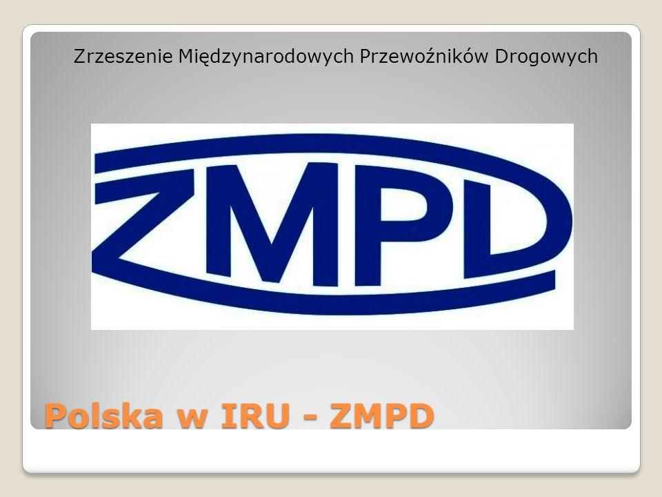 Polska w IRU - ZMPD Zrzeszenie Międzynarodowych Przewoźników Drogowych