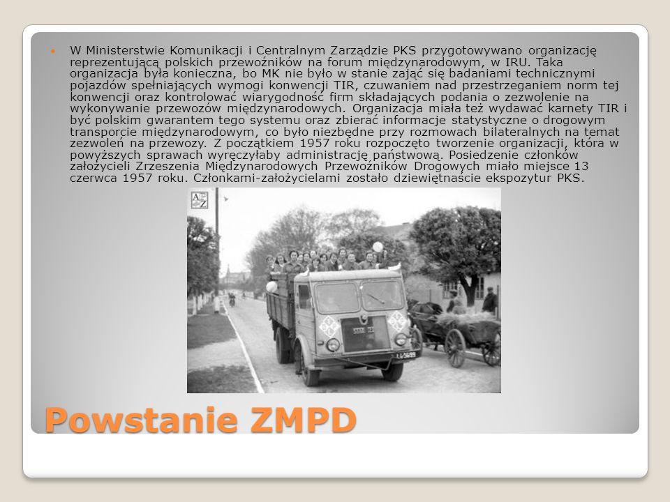 Powstanie ZMPD W Ministerstwie Komunikacji i Centralnym Zarządzie PKS przygotowywano organizację reprezentującą polskich przewoźników na forum międzyn