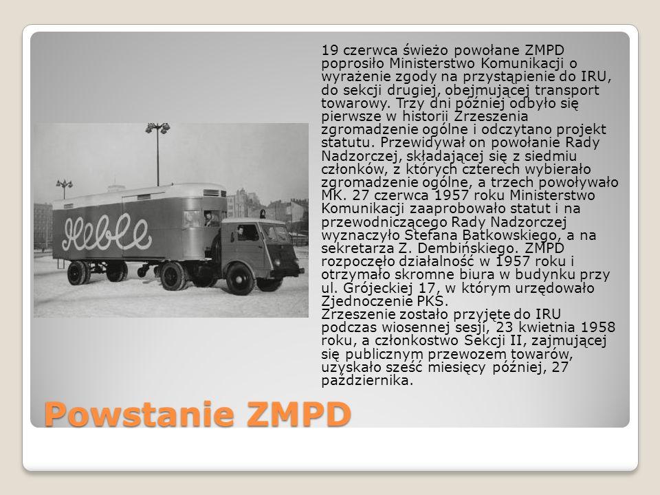 Powstanie ZMPD 19 czerwca świeżo powołane ZMPD poprosiło Ministerstwo Komunikacji o wyrażenie zgody na przystąpienie do IRU, do sekcji drugiej, obejmu