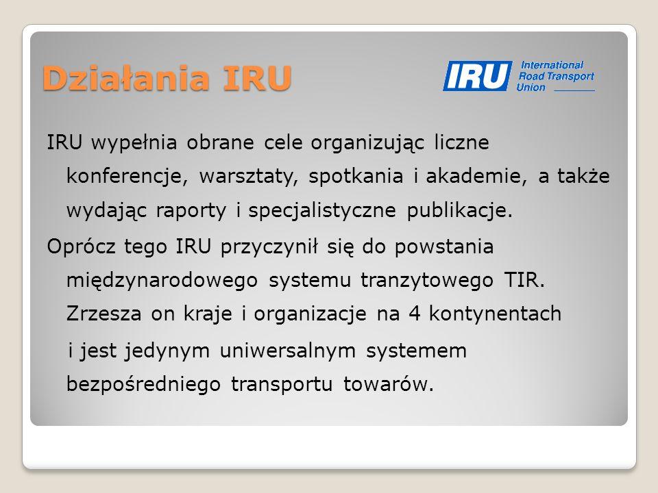 Członkostwo IRU IRU na dzień dzisiejszy posiada 168 członków w 73 krajach na wszystkich pięciu kontynentach Członkami organizacji IRU, są głównie osoby które mają ścisłe powiązania z transportem drogowym, w tym producenci sprzętu, paliwa, opon i systemów informacyjnych.