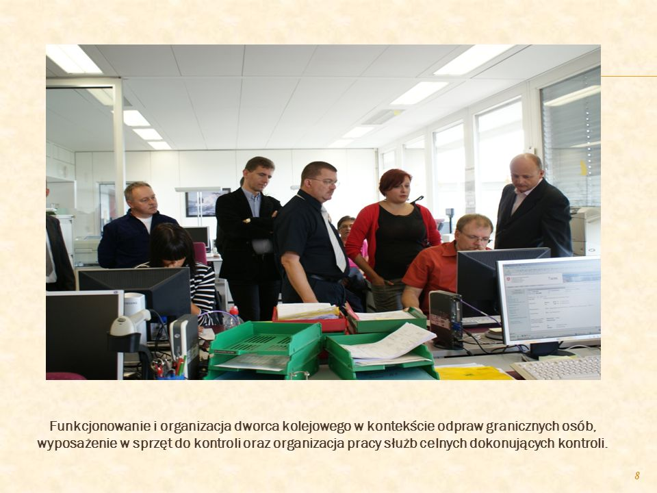 7 Podczas czterodniowego pobytu w Bazylei uczestnicy delegacji mieli możliwość zapoznania się z funkcjonowaniem służby celnej ze szczególnym uwzględni