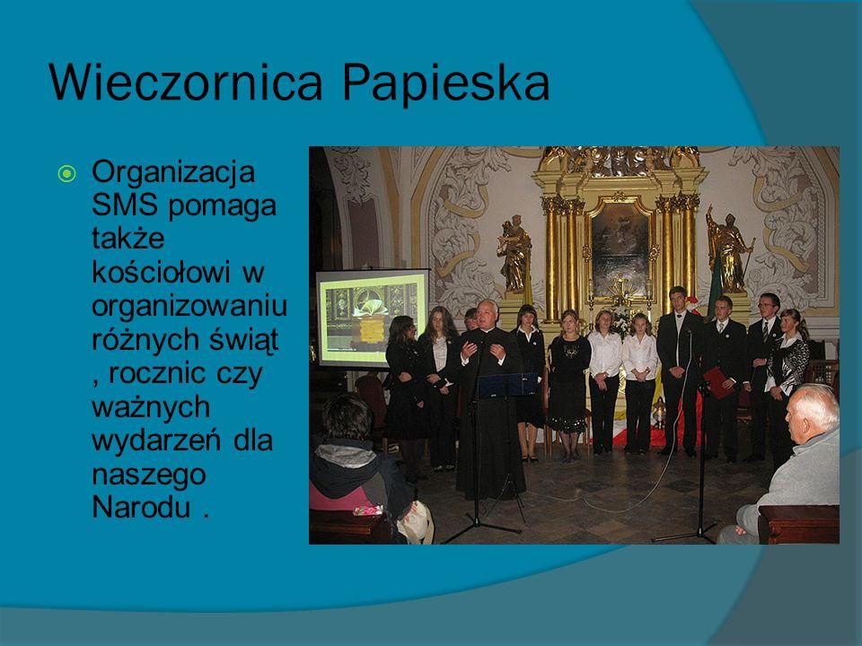 Wieczornica Papieska Organizacja SMS pomaga także kościołowi w organizowaniu różnych świąt, rocznic czy ważnych wydarzeń dla naszego Narodu.