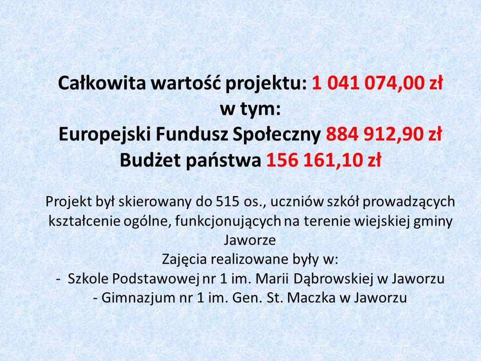 Całkowita wartość projektu: 1 041 074,00 zł w tym: Europejski Fundusz Społeczny 884 912,90 zł Budżet państwa 156 161,10 zł Projekt był skierowany do 515 os., uczniów szkół prowadzących kształcenie ogólne, funkcjonujących na terenie wiejskiej gminy Jaworze Zajęcia realizowane były w: - Szkole Podstawowej nr 1 im.
