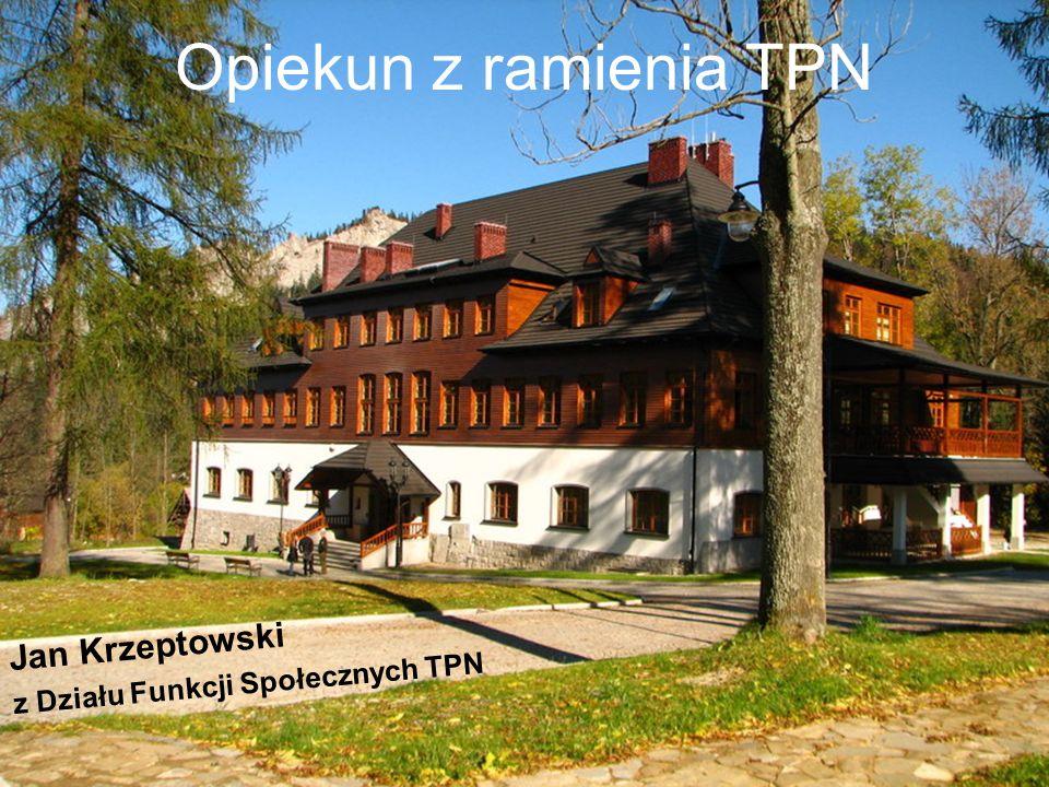 Opiekun z ramienia TPN Jan Krzeptowski z Działu Funkcji Społecznych TPN