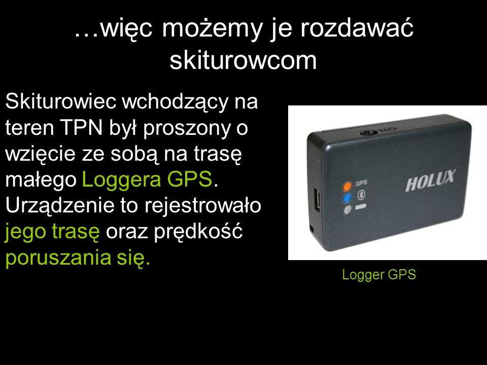 …więc możemy je rozdawać skiturowcom Skiturowiec wchodzący na teren TPN był proszony o wzięcie ze sobą na trasę małego Loggera GPS. Urządzenie to reje