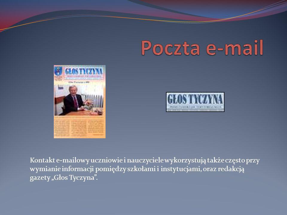 Kontakt e-mailowy uczniowie i nauczyciele wykorzystują także często przy wymianie informacji pomiędzy szkołami i instytucjami, oraz redakcją gazety Gł