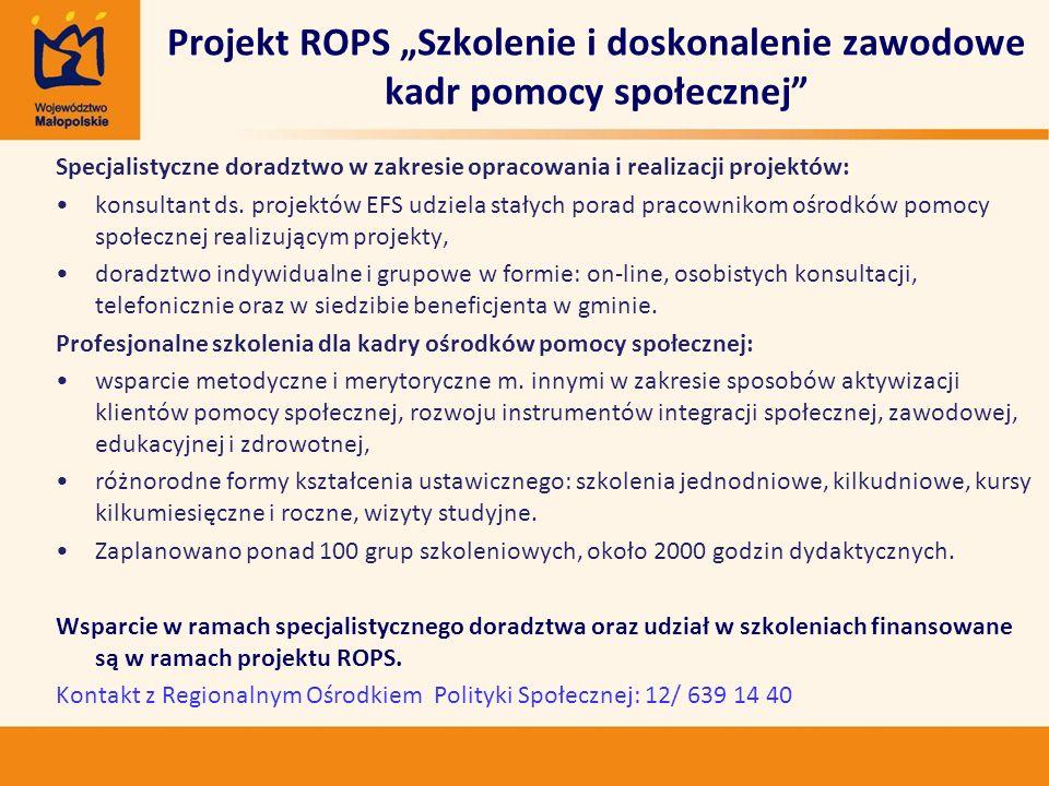 Projekt ROPS Szkolenie i doskonalenie zawodowe kadr pomocy społecznej Specjalistyczne doradztwo w zakresie opracowania i realizacji projektów: konsultant ds.