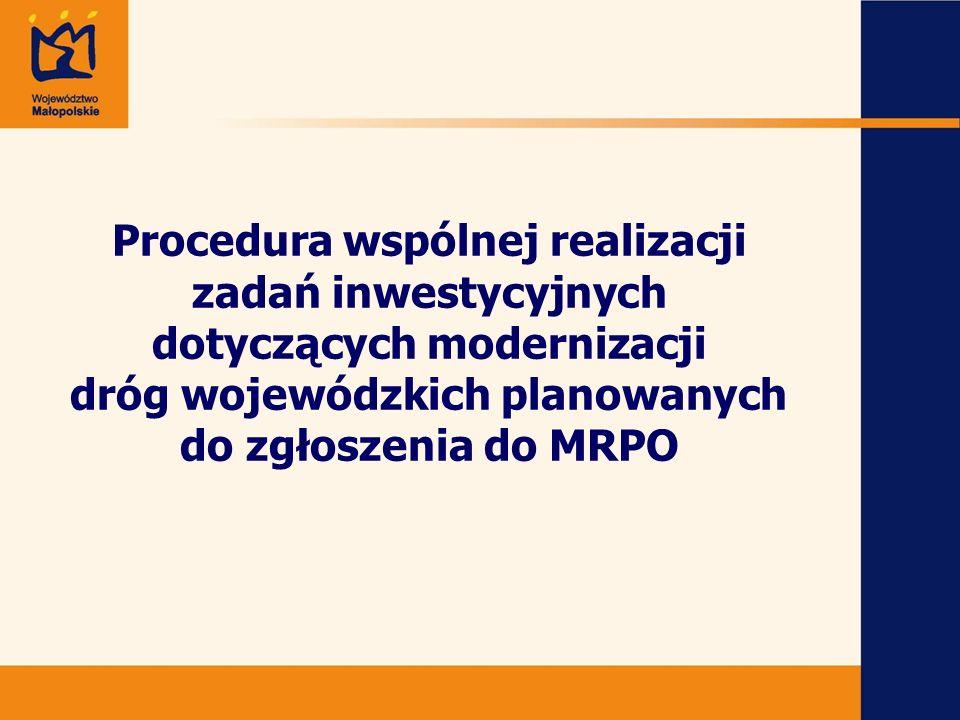 Procedura wspólnej realizacji zadań inwestycyjnych dotyczących modernizacji dróg wojewódzkich planowanych do zgłoszenia do MRPO