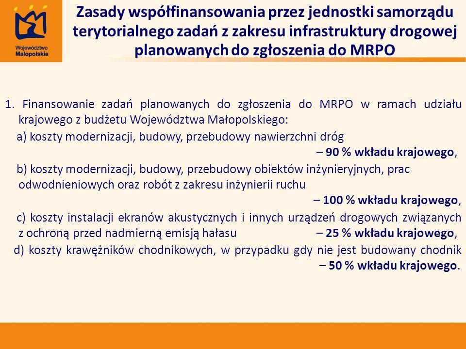1. Finansowanie zadań planowanych do zgłoszenia do MRPO w ramach udziału krajowego z budżetu Województwa Małopolskiego: a) koszty modernizacji, budowy