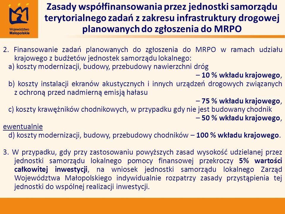 2. Finansowanie zadań planowanych do zgłoszenia do MRPO w ramach udziału krajowego z budżetów jednostek samorządu lokalnego: a) koszty modernizacji, b