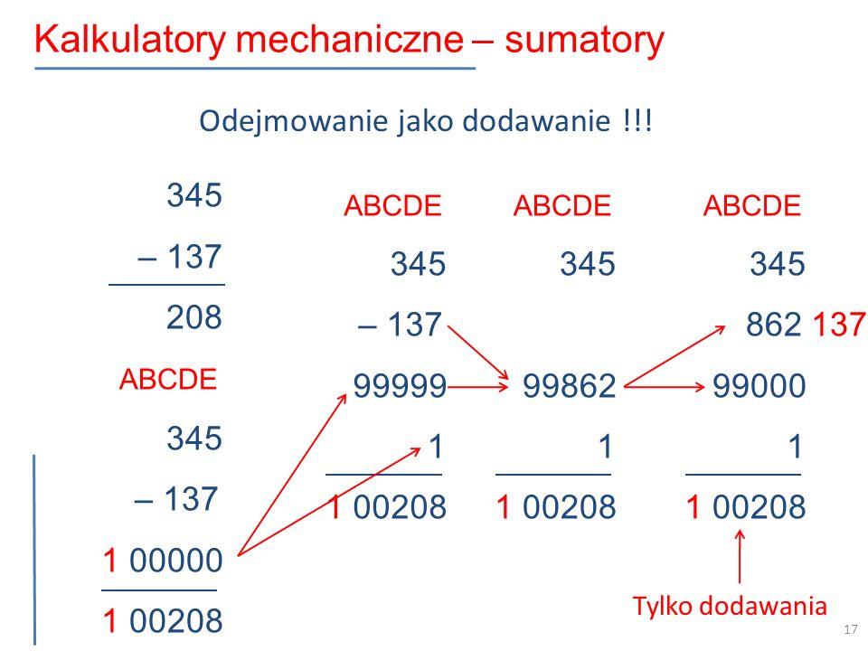 345 – 137 208 ABCDE 345 – 137 1 00000 1 00208 Odejmowanie jako dodawanie !!.