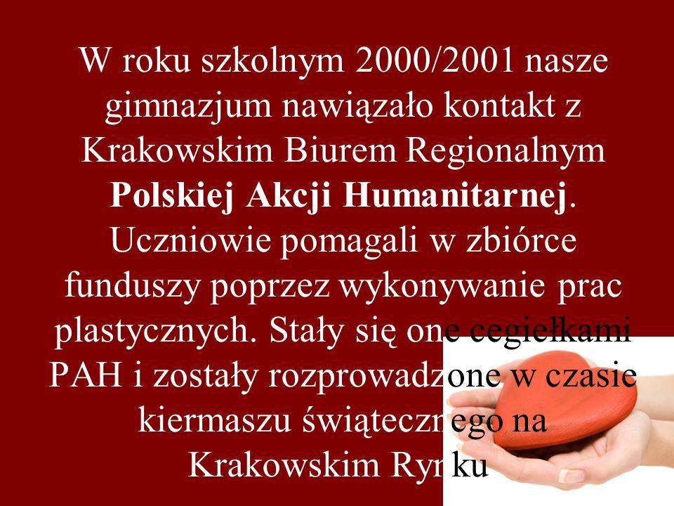 W roku szkolnym 2000/2001 nasze gimnazjum nawiązało kontakt z Krakowskim Biurem Regionalnym Polskiej Akcji Humanitarnej.