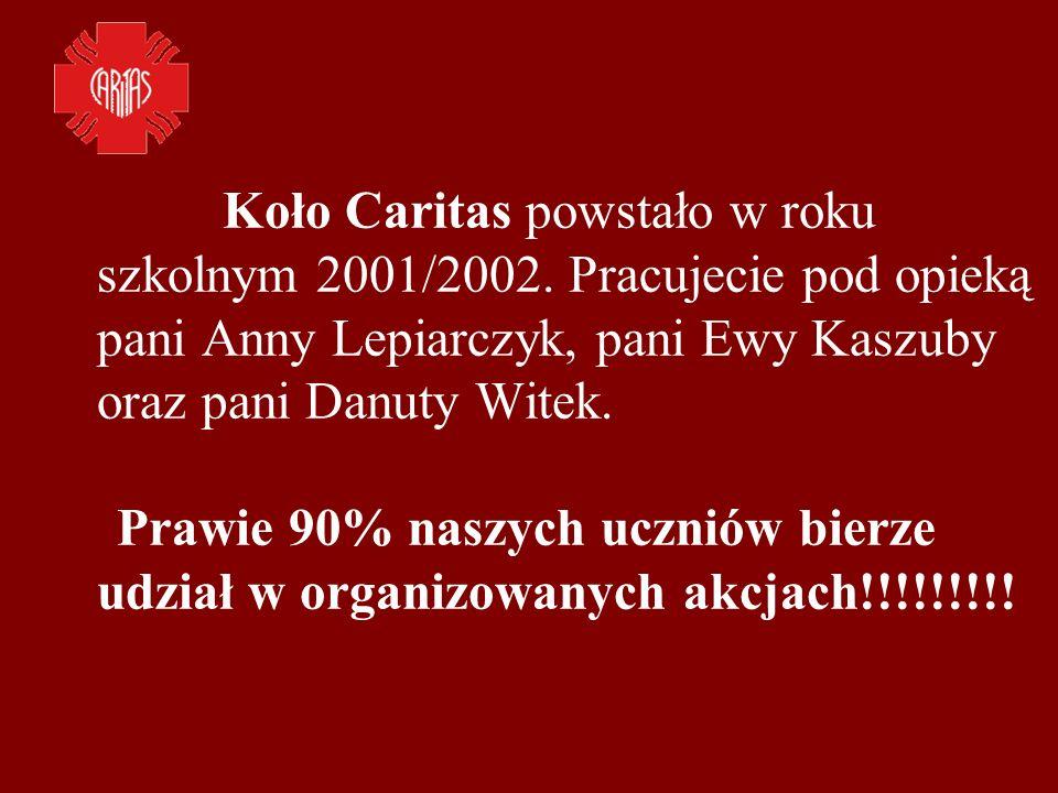 Koło Caritas powstało w roku szkolnym 2001/2002.