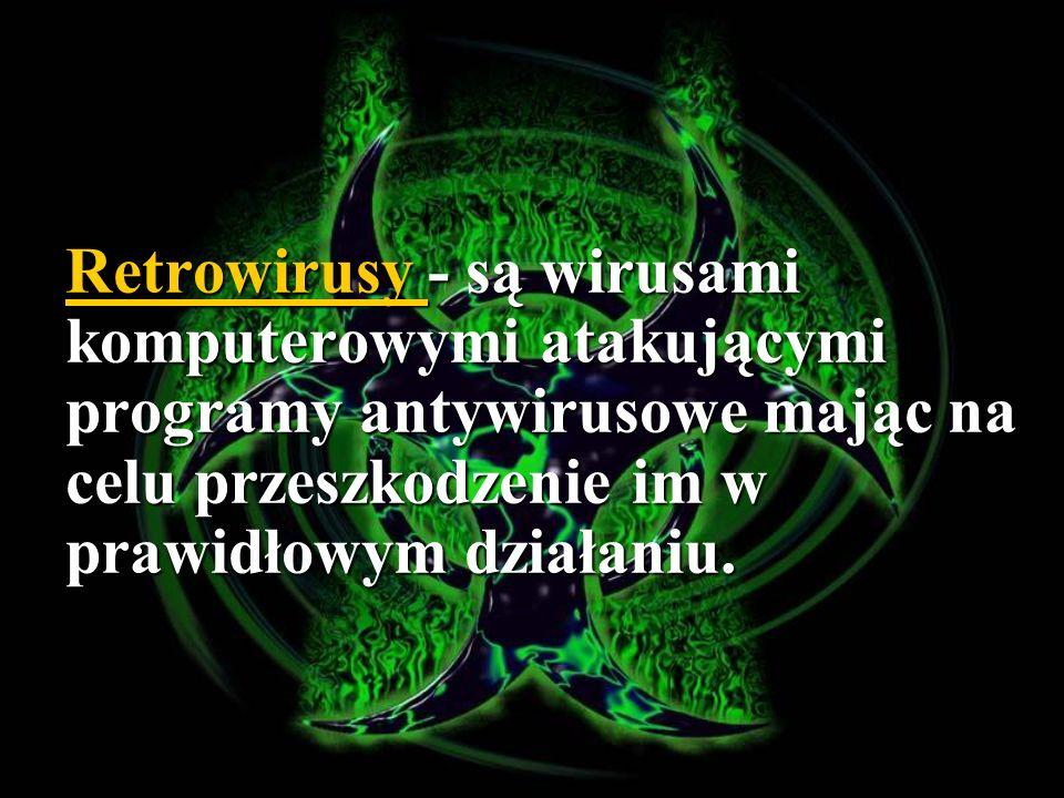 Retrowirusy - są wirusami komputerowymi atakującymi programy antywirusowe mając na celu przeszkodzenie im w prawidłowym działaniu.
