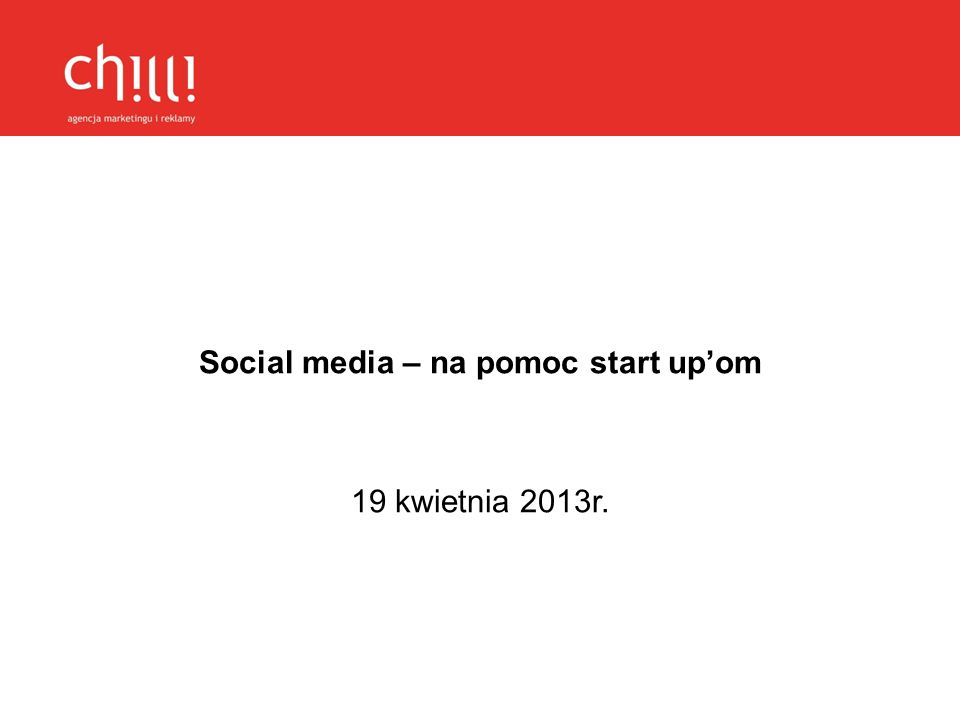 Social media – na pomoc start upom 19 kwietnia 2013r.