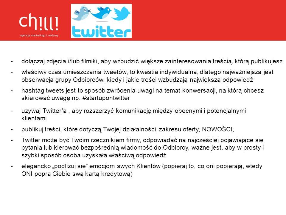 - właściwy czas umieszczania tweetów, to kwestia indywidualna, dlatego najważniejsza jest obserwacja grupy Odbiorców, kiedy i jakie treści wzbudzają n