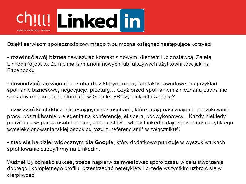 Dzięki serwisom społecznościowym tego typu można osiągnąć następujące korzyści: - rozwinąć swój biznes nawiązując kontakt z nowym Klientem lub dostawc