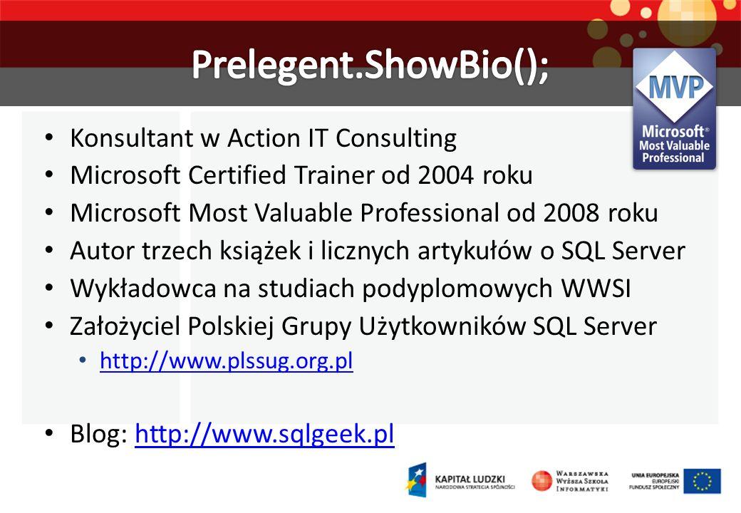 Konsultant w Action IT Consulting Microsoft Certified Trainer od 2004 roku Microsoft Most Valuable Professional od 2008 roku Autor trzech książek i li
