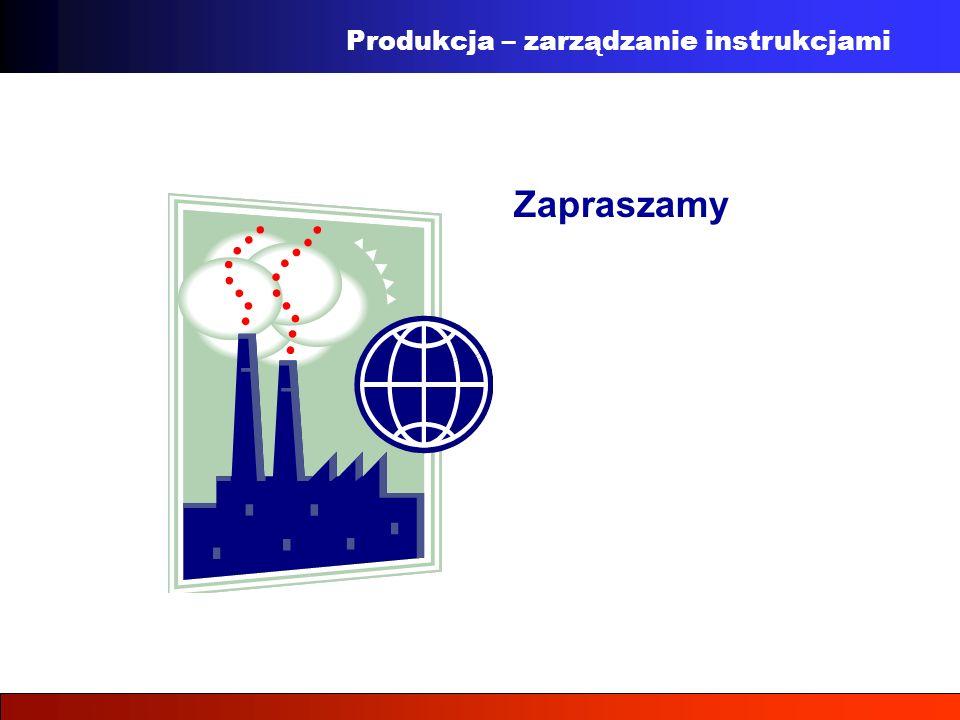 Zapraszamy Produkcja – zarządzanie instrukcjami