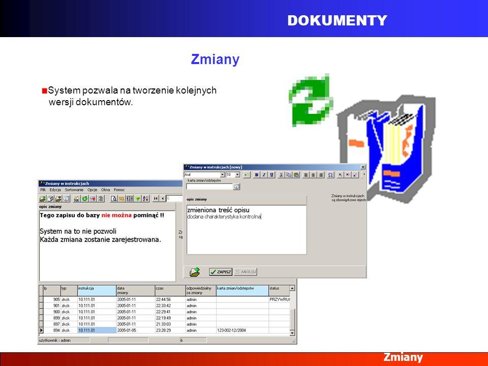 DOKUMENTY Zmiany System pozwala na tworzenie kolejnych wersji dokumentów.