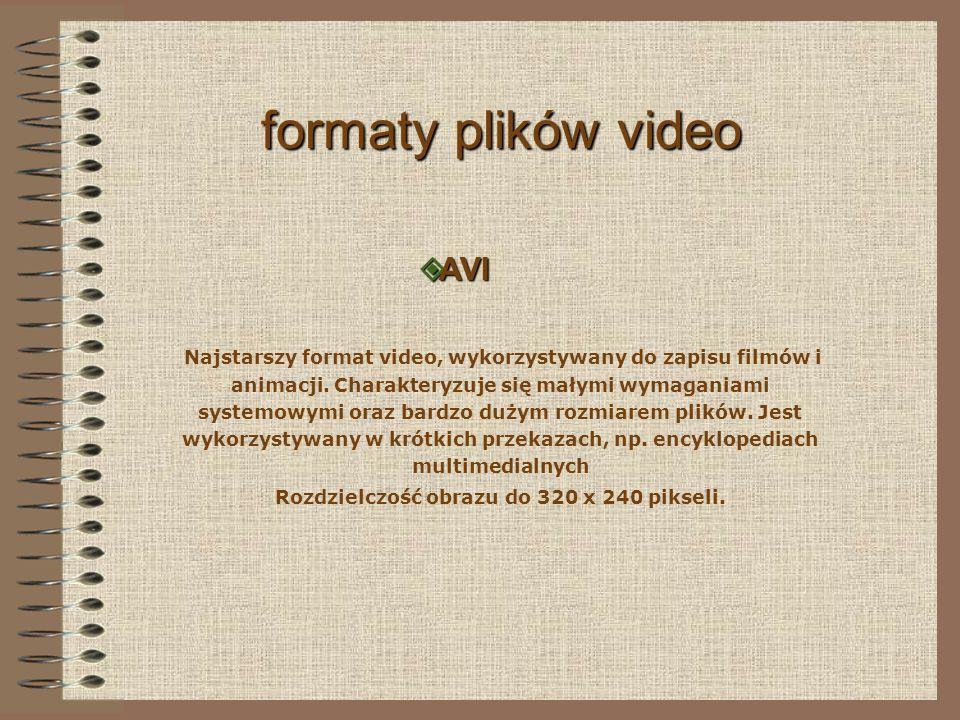formaty plików video A AVI Najstarszy format video, wykorzystywany do zapisu filmów i animacji.