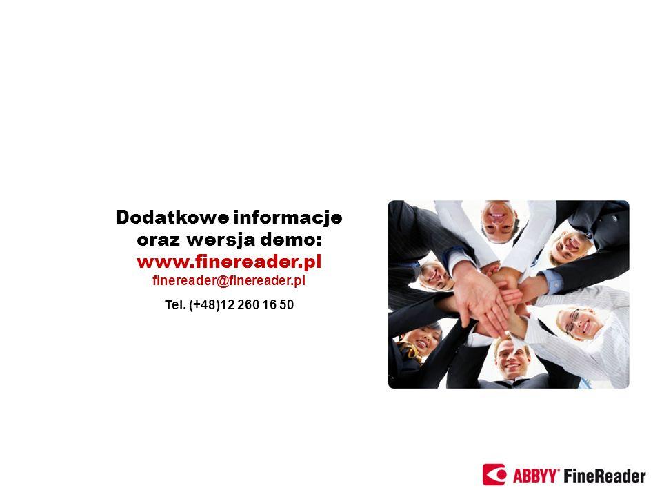 Dodatkowe informacje oraz wersja demo: www.finereader.pl finereader@finereader.pl Tel. (+48)12 260 16 50