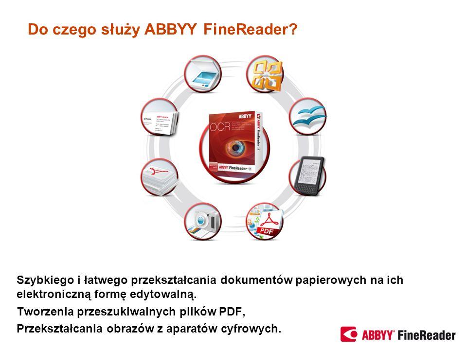 Szybkiego i łatwego przekształcania dokumentów papierowych na ich elektroniczną formę edytowalną. Tworzenia przeszukiwalnych plików PDF, Przekształcan