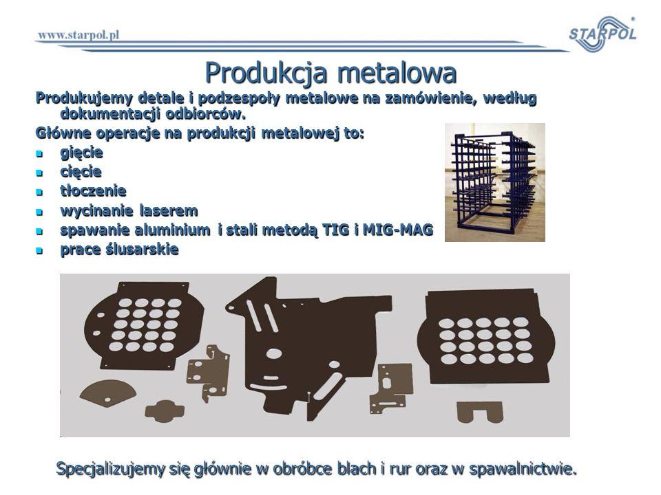 Produkcja metalowa Produkujemy detale i podzespoły metalowe na zamówienie, według dokumentacji odbiorców. Główne operacje na produkcji metalowej to: g