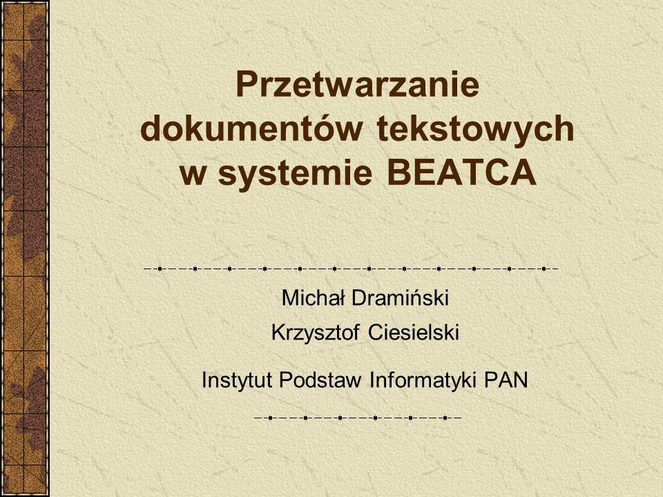 IPI PAN 31.01.2005BEATCA: przetwarzanie dokumentów tekstowych Redukcja rozmiaru słownika Dla każdego termu liczymy miarę jakości: Termy które przyjmują wartości skrajne dla Q 1 poniżej minTres (0.01) i powyżej maxTres(0.95) są ignorowane podczas wstępnego grupowania dokumentów i budowania mapy.