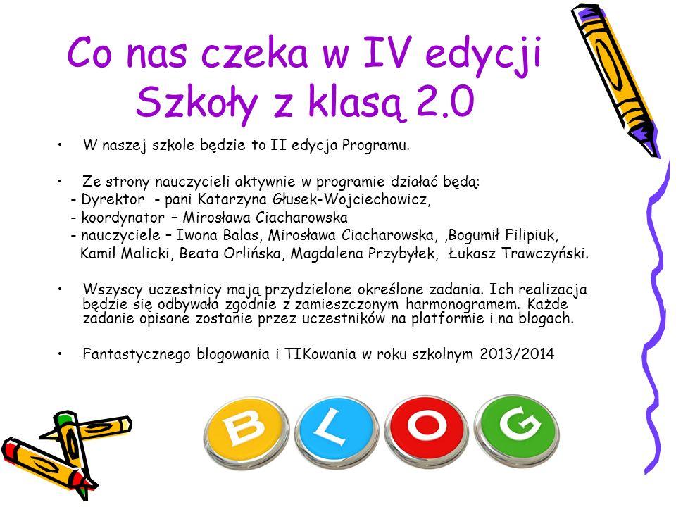 Co nas czeka w IV edycji Szkoły z klasą 2.0 W naszej szkole będzie to II edycja Programu.