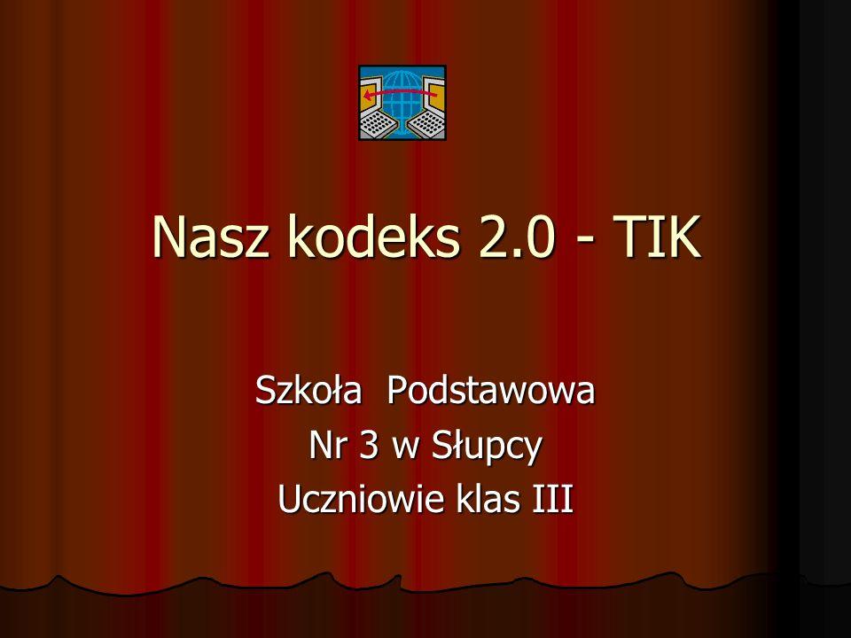 Nasz kodeks 2.0 - TIK Szkoła Podstawowa Nr 3 w Słupcy Uczniowie klas III