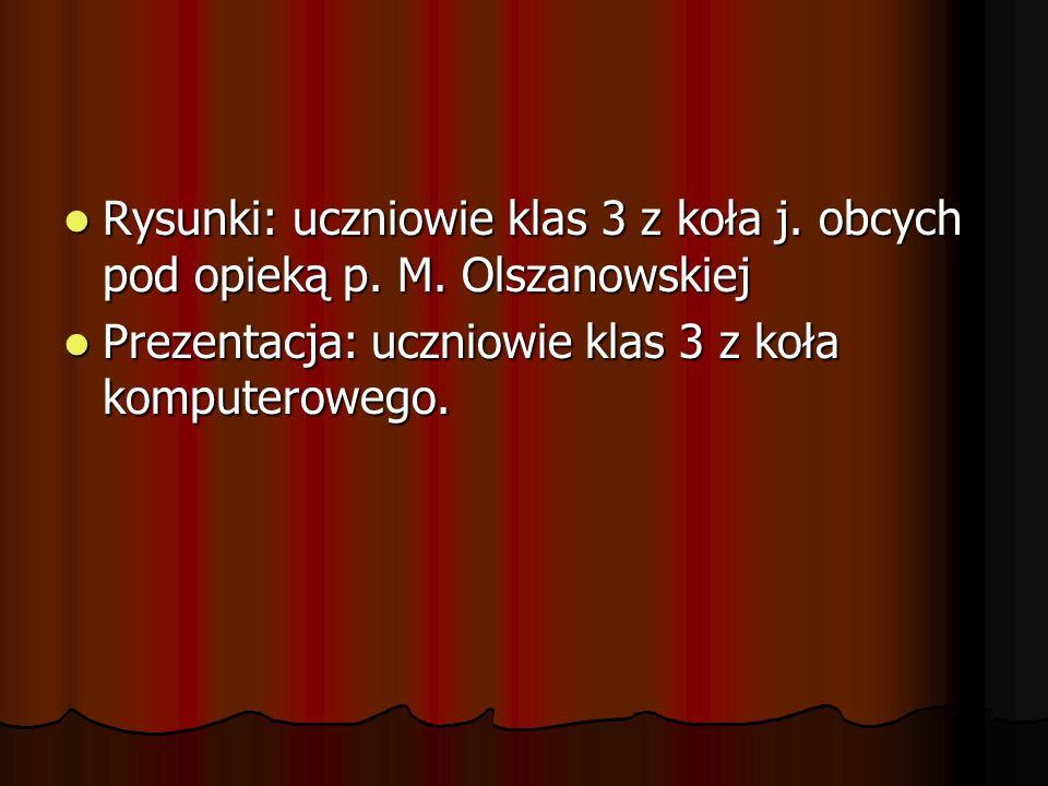 Rysunki: uczniowie klas 3 z koła j. obcych pod opieką p. M. Olszanowskiej Rysunki: uczniowie klas 3 z koła j. obcych pod opieką p. M. Olszanowskiej Pr