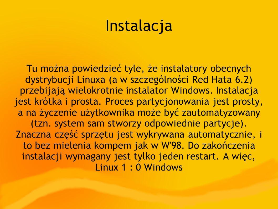 Instalacja Tu można powiedzieć tyle, że instalatory obecnych dystrybucji Linuxa (a w szczególności Red Hata 6.2) przebijają wielokrotnie instalator Windows.