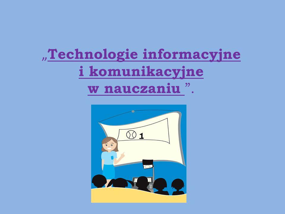 Technologie informacyjne i komunikacyjne w nauczaniu.