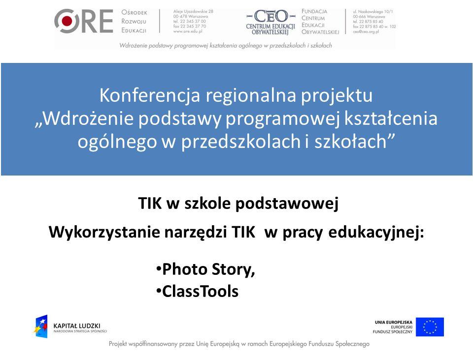 TIK w szkole podstawowej Konferencja regionalna projektu Wdrożenie podstawy programowej kształcenia ogólnego w przedszkolach i szkołach Wykorzystanie