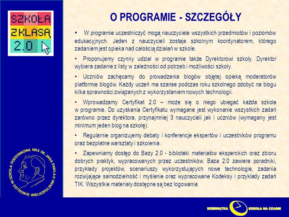 O PROGRAMIE - SZCZEGÓŁY W programie uczestniczyć mogą nauczyciele wszystkich przedmiotów i poziomów edukacyjnych.