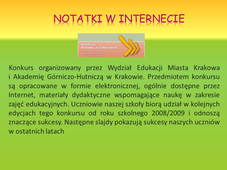 Konkurs organizowany przez Wydział Edukacji Miasta Krakowa i Akademię Górniczo-Hutniczą w Krakowie. Przedmiotem konkursu są opracowane w formie elektr