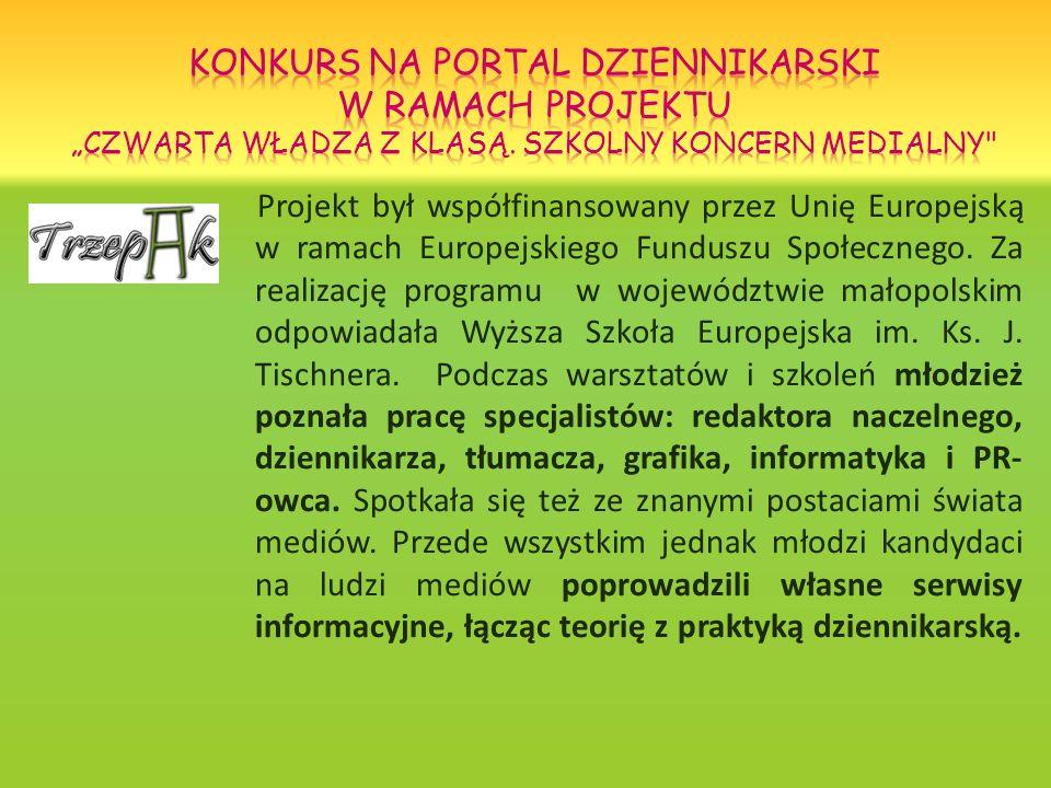 Projekt był współfinansowany przez Unię Europejską w ramach Europejskiego Funduszu Społecznego. Za realizację programu w województwie małopolskim odpo