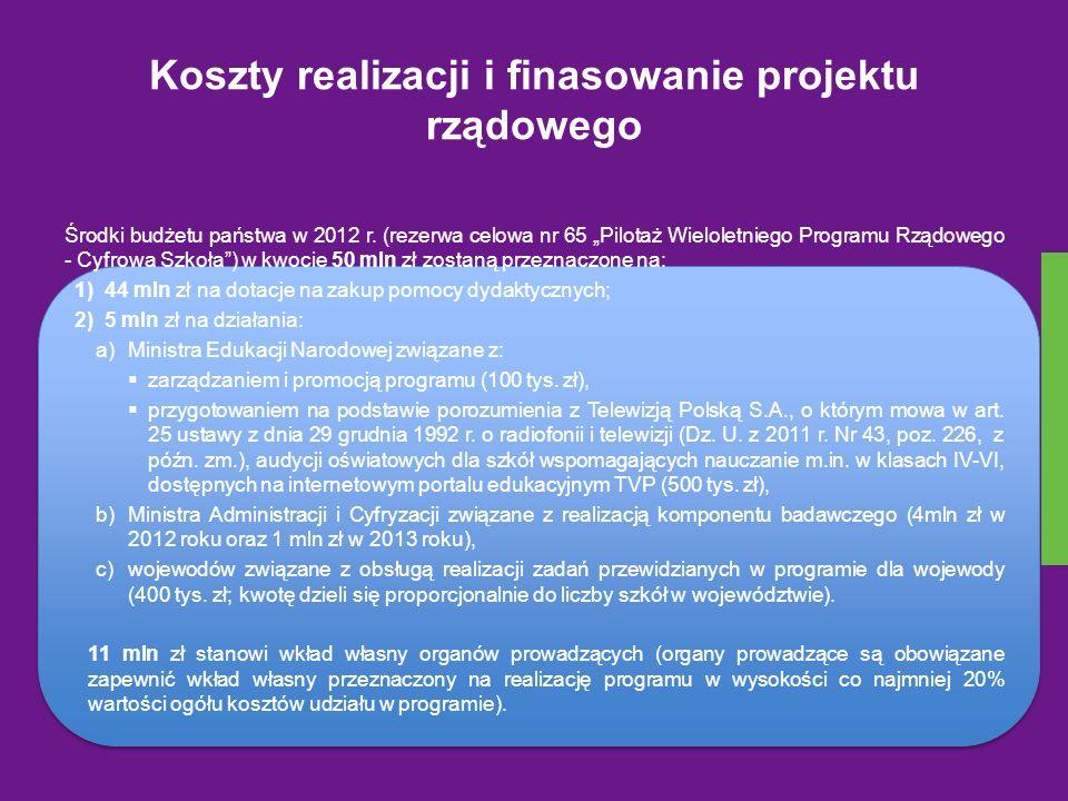 Koszty realizacji i finasowanie projektu rządowego Środki budżetu państwa w 2012 r. (rezerwa celowa nr 65 Pilotaż Wieloletniego Programu Rządowego - C