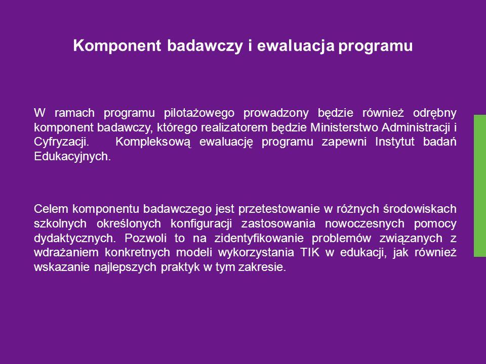 Komponent badawczy i ewaluacja programu W ramach programu pilotażowego prowadzony będzie również odrębny komponent badawczy, którego realizatorem będz
