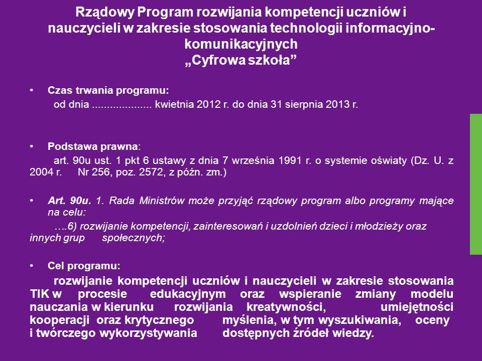 Rządowy Program rozwijania kompetencji uczniów i nauczycieli w zakresie stosowania technologii informacyjno- komunikacyjnych Cyfrowa szkoła Czas trwan