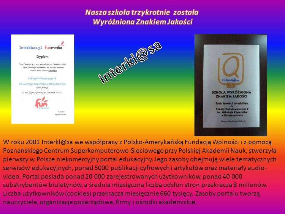 W roku 2001 Interkl@sa we współpracy z Polsko-Amerykańską Fundacją Wolności i z pomocą Poznańskiego Centrum Superkomputerowo-Sieciowego przy Polskiej Akademii Nauk, stworzyła pierwszy w Polsce niekomercyjny portal edukacyjny.