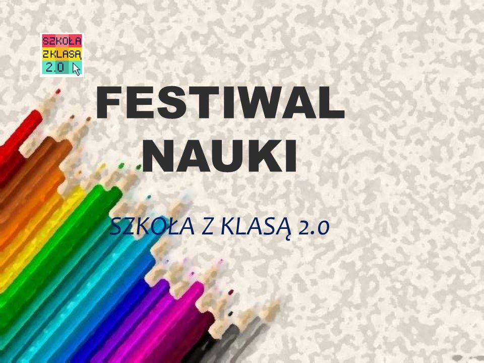 FESTIWAL NAUKI SZKOŁA Z KLASĄ 2.0