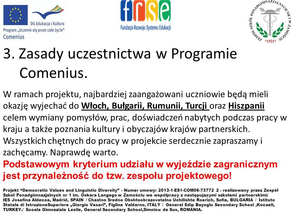3. Zasady uczestnictwa w Programie Comenius. Projekt Democratic Values and Linguistic Diversity - Numer umowy: 2013-1-ES1-COM06-73772 2 - realizowany